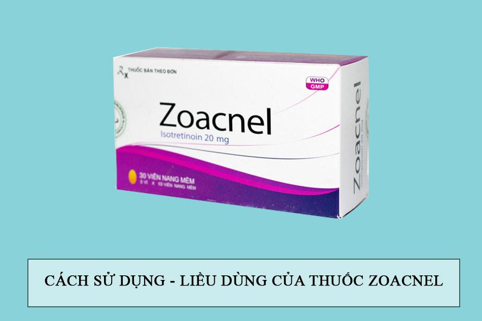 Cách sử dụng - Liều dùng của thuốc Zoacnel