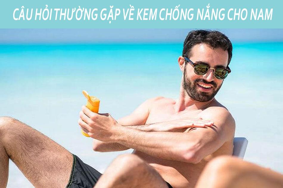 Những câu hỏi thường gặp về kem chống nắng dành cho nam giới