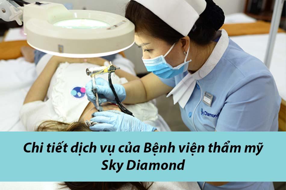Chi tiết dịch vụ của Bệnh viện thẩm mỹ Sky Diamond
