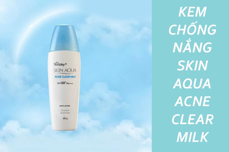Kem chống nắng của Nhật dành cho nam Skin Aqua Acne Clear Milk