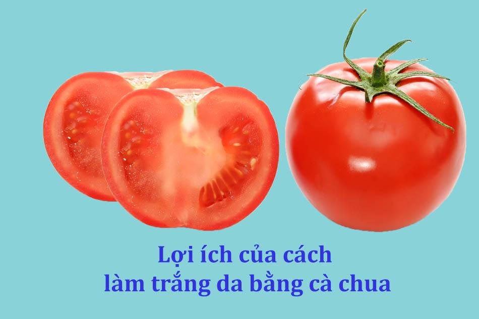 Lợi ích của cách làm trắng da bằng cà chua