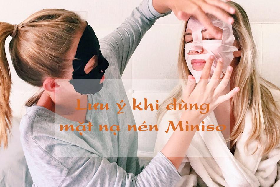 Các chú ý khi bạn dùng mặt nạ Miniso