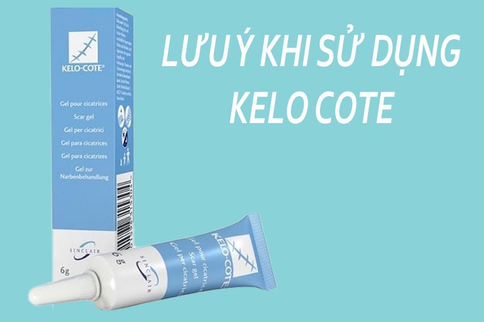 Lưu ý khi sử dụng kem trị sẹo lồi Kelo Cote