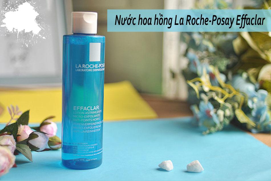 Nước hoa hồng La Roche-Posay Effaclar cho da hỗn hợp thiên dầu