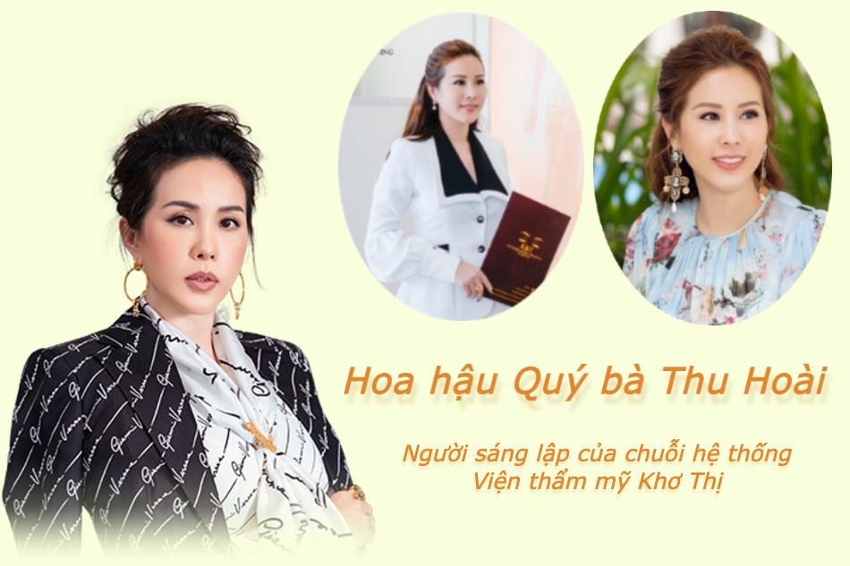 Nữ doanh nhân- hoa hậu Thu Hoài, người đứng sau sự thành công của thẩm mỹ viện Khơ Thị.