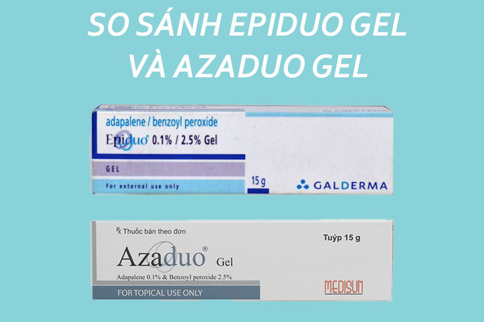 So sánh Epiduo Gel và Azaduo Gel