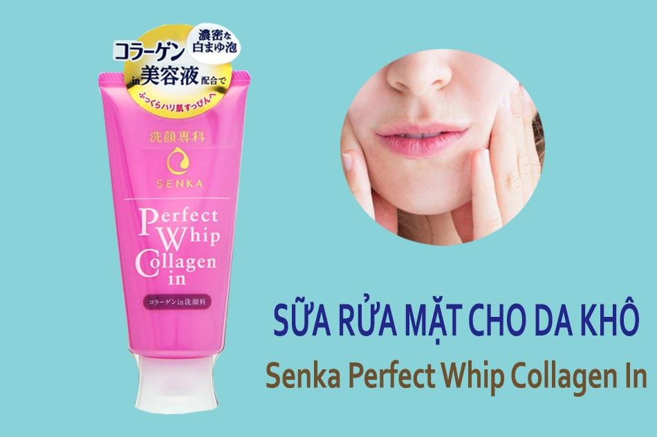 Sữa rửa mặt cho da khô của Nhật Senka Perfect Whip Collagen In