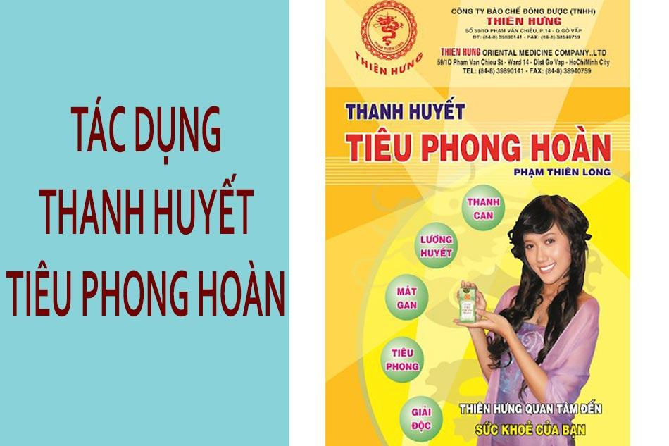 Tác dụng Thanh Huyết Tiêu Phong Hoàn