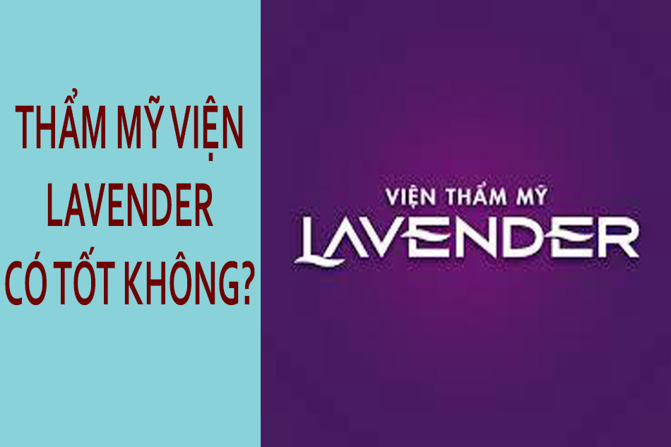 Thẩm mỹ viện Lavender có tốt không?