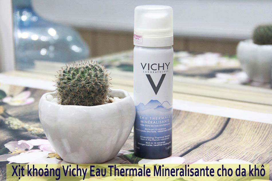 Xịt khoáng Vichy Eau Thermale Mineralisante cho da khô