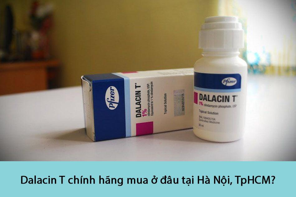 Dalacin T chính hãng mua ở đâu tại Hà Nội, TpHCM?