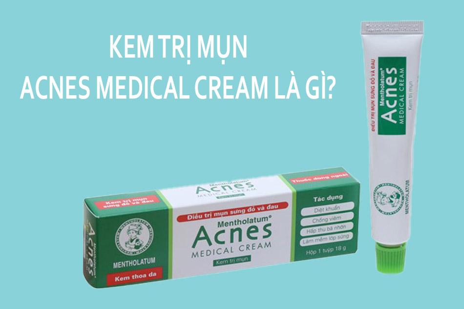 Acnes Medical Cream là gì?