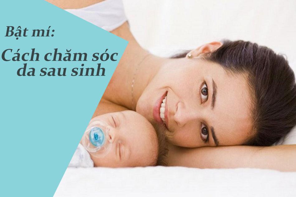 Cách chăm sóc da sau sinh