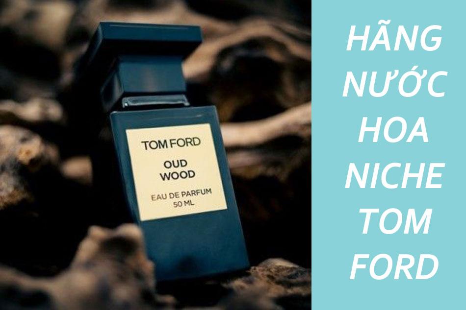 Hãng nước hoa Niche –Tom Ford