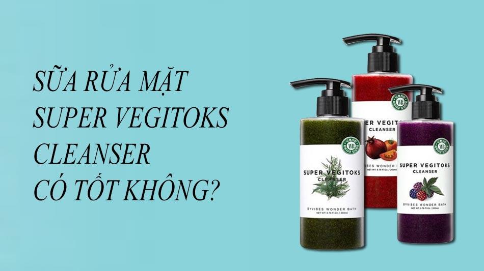 Sữa rửa mặt rau củ thải độc da Super Vegitoks Cleanser có tốt không