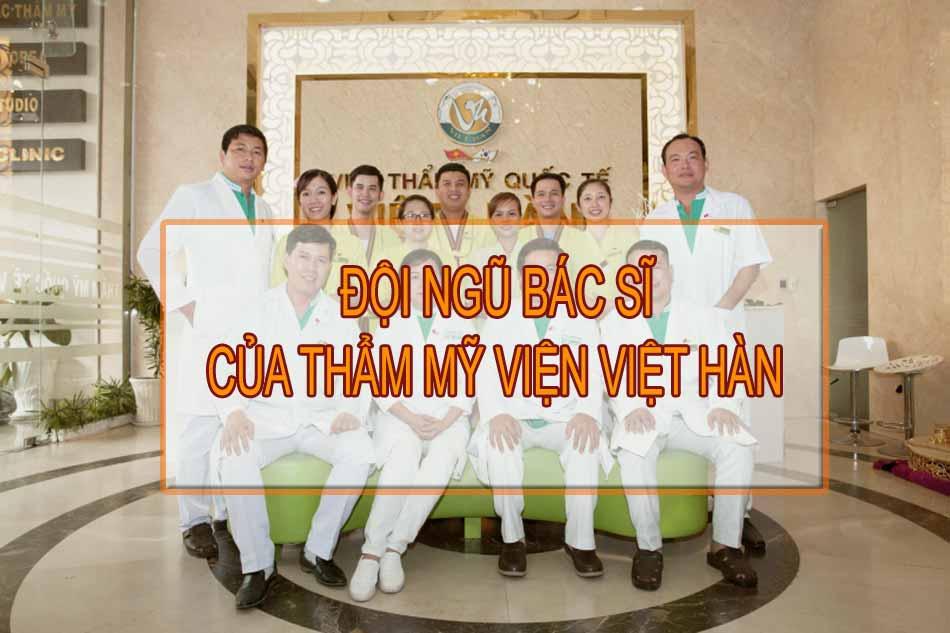 Đội ngũ bác sĩ của thẩm mỹ viện Việt Hàn