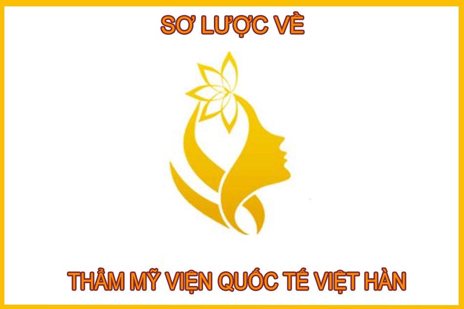 Sơ lược về thẩm mỹ viện quốc tế Việt Hàn