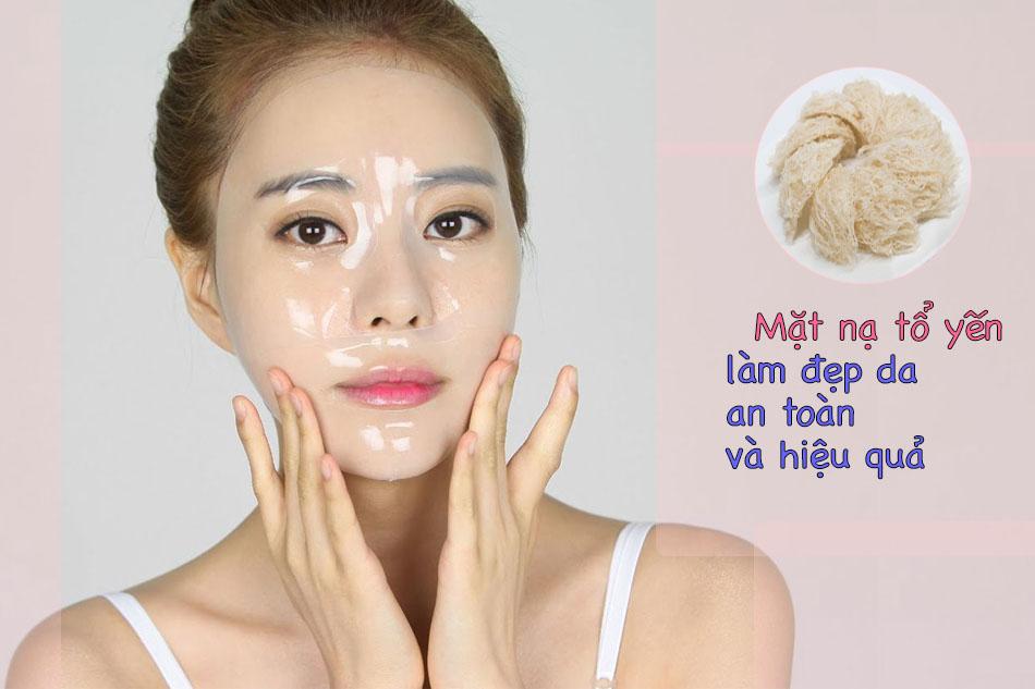 Mặt nạ tổ yên giúp làm đẹp da an toàn và hiệu quả