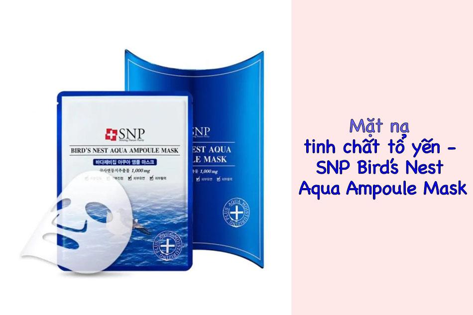 Mặt nạ tinh chất tổ yến - SNP Bird's Nest Aqua Ampoule Mask